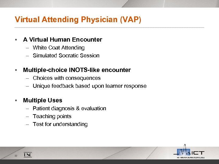 Virtual Attending Physician (VAP) § A Virtual Human Encounter – White Coat Attending –