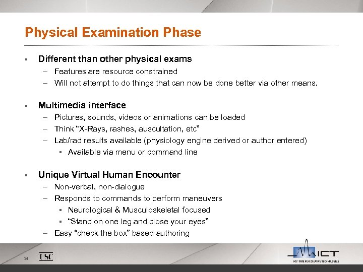 Physical Examination Phase § Different than other physical exams – Features are resource constrained