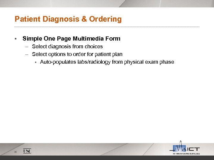 Patient Diagnosis & Ordering § Simple One Page Multimedia Form – Select diagnosis from