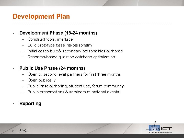 Development Plan § Development Phase (18 -24 months) – – § Public Use Phase