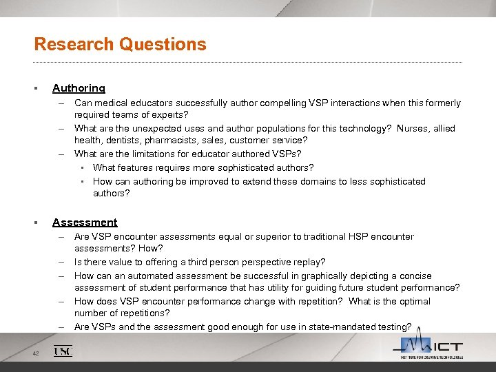 Research Questions § Authoring – Can medical educators successfully author compelling VSP interactions when
