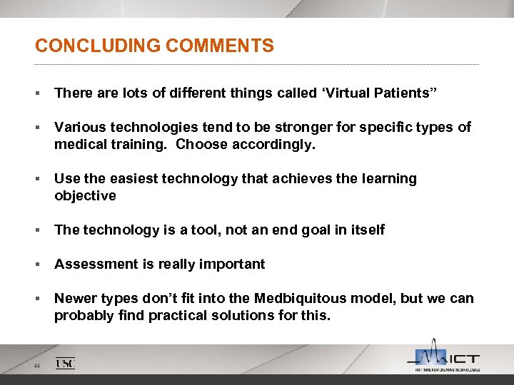"CONCLUDING COMMENTS § There are lots of different things called 'Virtual Patients"" § Various"