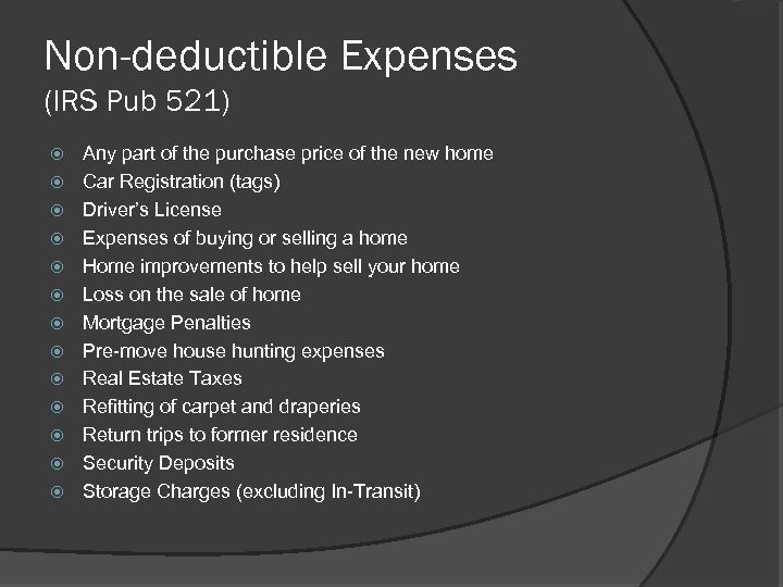 Non-deductible Expenses (IRS Pub 521) Any part of the purchase price of the new