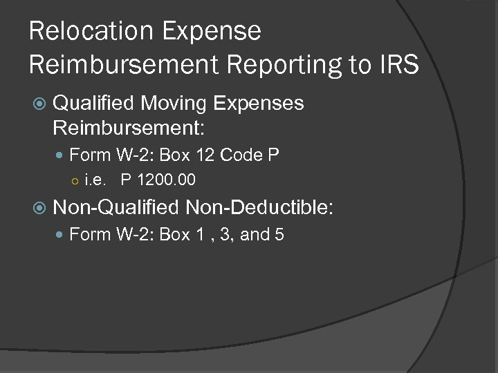 Relocation Expense Reimbursement Reporting to IRS Qualified Moving Expenses Reimbursement: Form W-2: Box 12