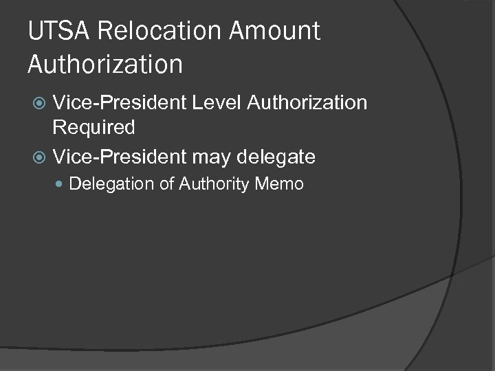 UTSA Relocation Amount Authorization Vice-President Level Authorization Required Vice-President may delegate Delegation of Authority