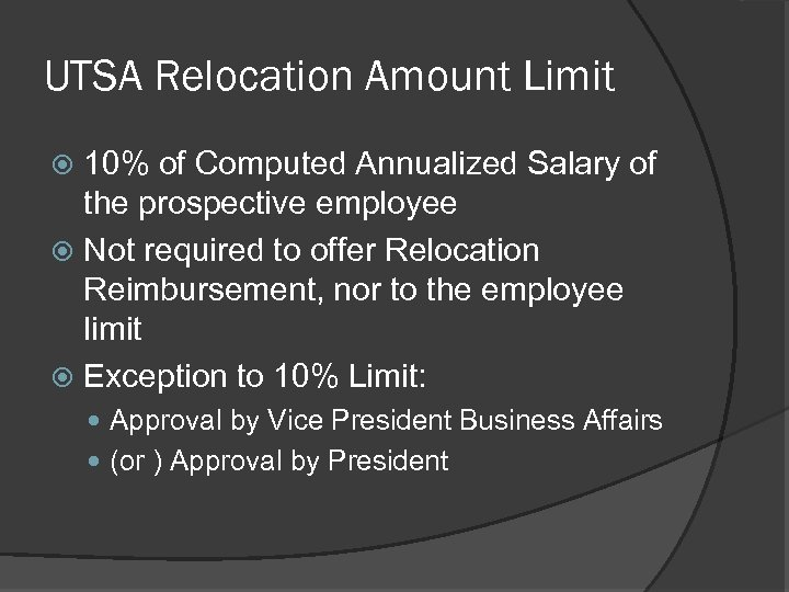 UTSA Relocation Amount Limit 10% of Computed Annualized Salary of the prospective employee Not
