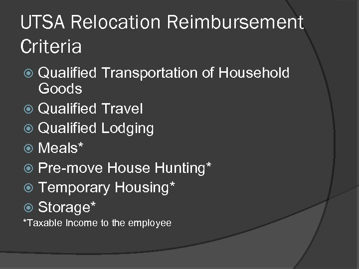 UTSA Relocation Reimbursement Criteria Qualified Transportation of Household Goods Qualified Travel Qualified Lodging Meals*