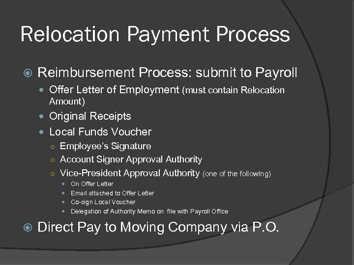 Relocation Payment Process Reimbursement Process: submit to Payroll Offer Letter of Employment (must contain