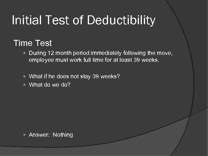 Initial Test of Deductibility Time Test During 12 month period immediately following the move,