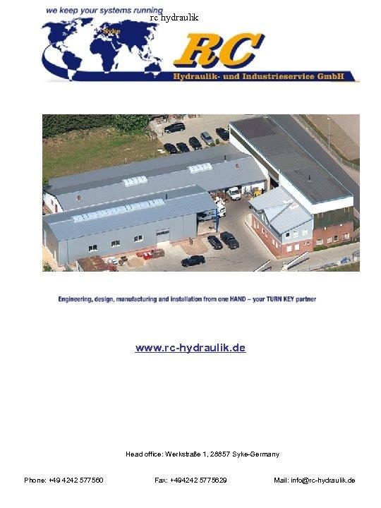 rc hydraulik www. rc-hydraulik. de Head office: Werkstraße 1, 28857 Syke-Germany Phone: +49 4242