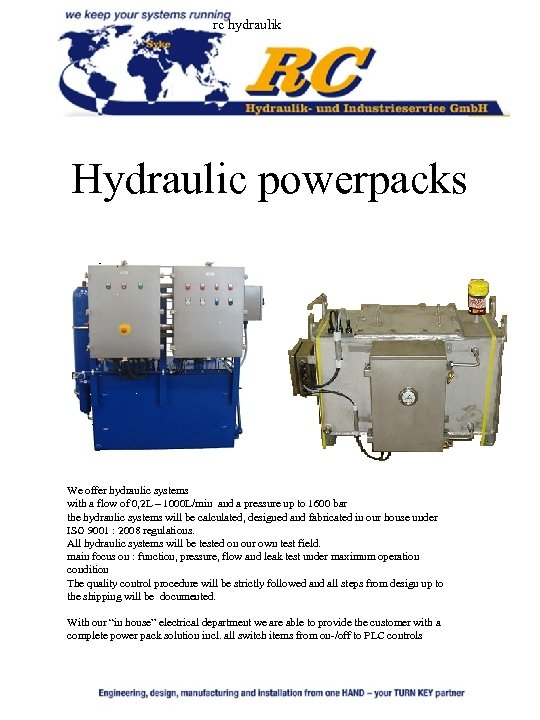rc hydraulik Hydraulic powerpacks We offer hydraulic systems with a flow of 0, 2