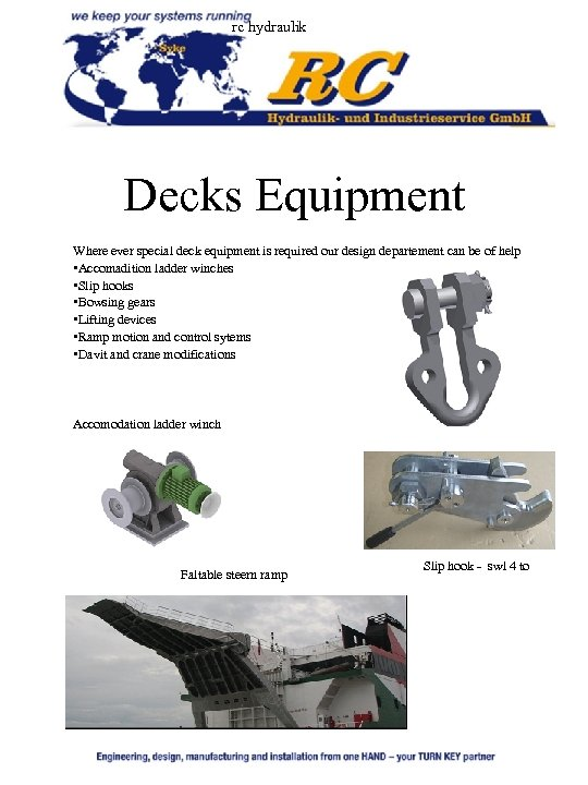 rc hydraulik Decks Equipment Where ever special deck equipment is required our design departement