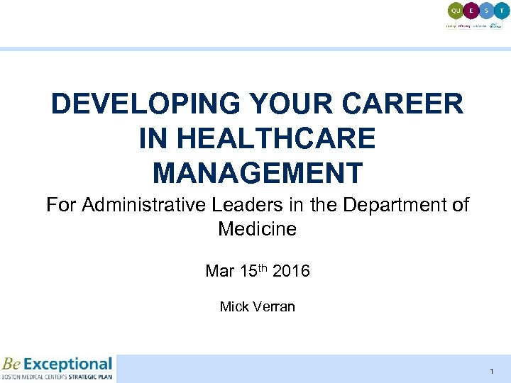 DEVELOPING YOUR CAREER IN HEALTHCARE MANAGEMENT For Administrative Leaders in the Department of Medicine