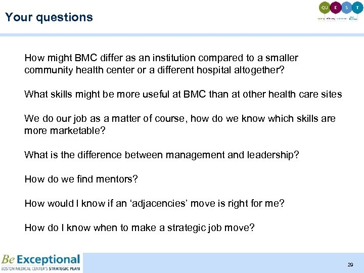 Your questions How might BMC differ as an institution compared to a smaller community