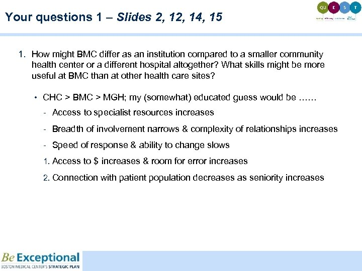 Your questions 1 – Slides 2, 14, 15 1. How might BMC differ as