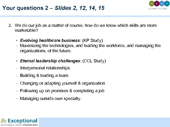 Your questions 2 – Slides 2, 14, 15 2. We do our job as