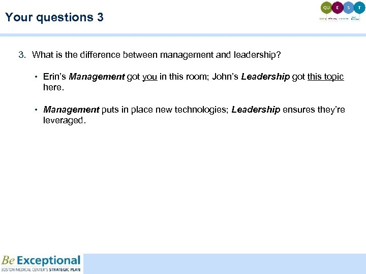 Your questions 3 3. What is the difference between management and leadership? • Erin's