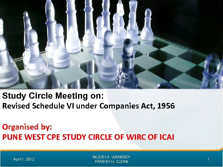 Study Circle Meeting on: Revised Schedule VI under Companies Act, 1956 Organised by: PUNE