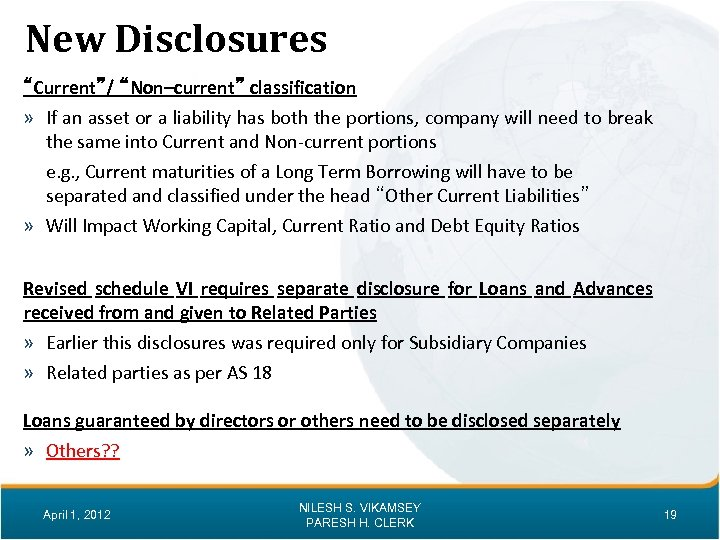 """New Disclosures """"Current""""/ """"Non–current"""" classification » If an asset or a liability has both"""