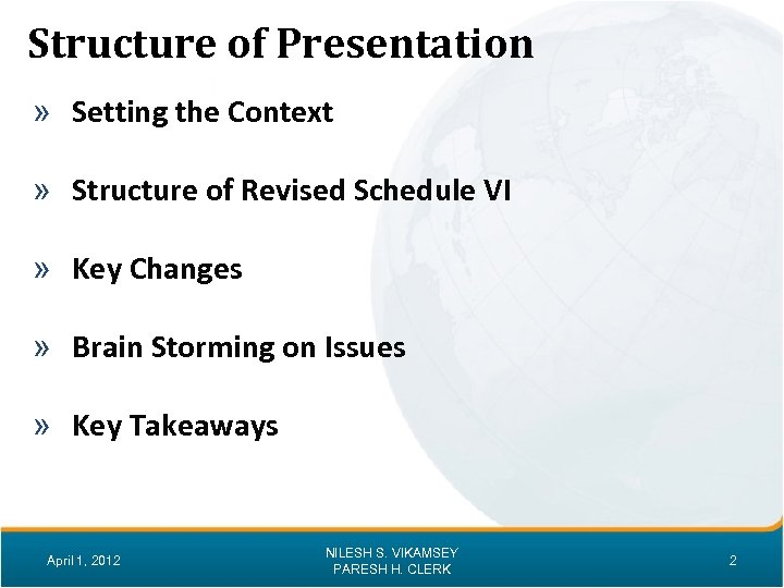 Structure of Presentation » Setting the Context » Structure of Revised Schedule VI »