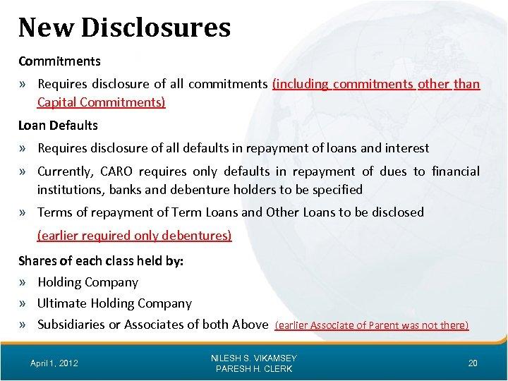 New Disclosures Commitments » Requires disclosure of all commitments (including commitments other than Capital