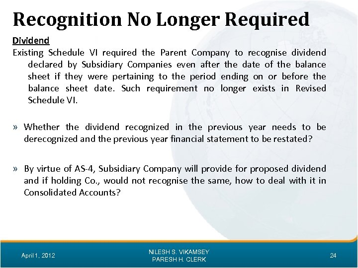 Recognition No Longer Required Dividend Existing Schedule VI required the Parent Company to recognise