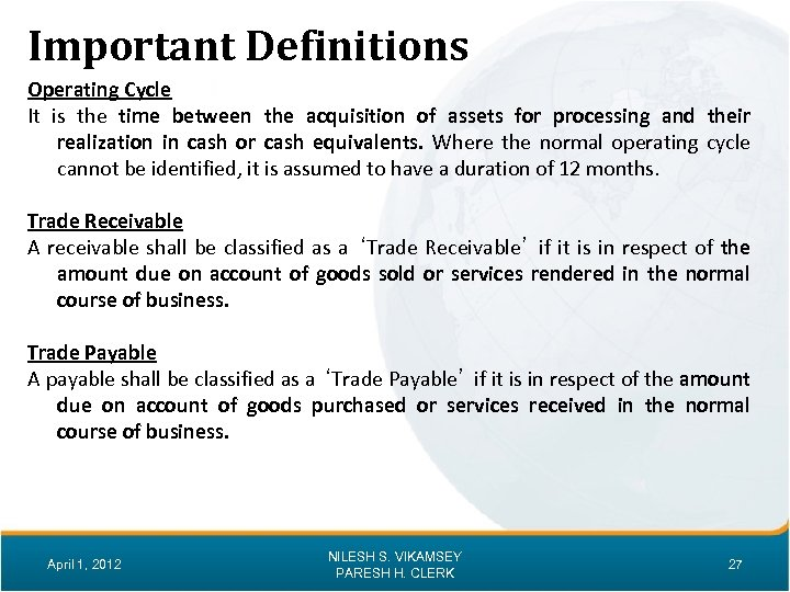 Important Definitions Operating Cycle It is the time between the acquisition of assets for