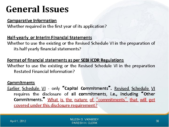 General Issues Comparative Information Whether required in the first year of its application? Half-yearly