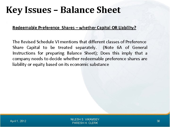 Key Issues – Balance Sheet Redeemable Preference Shares – whether Capital OR Liability? The