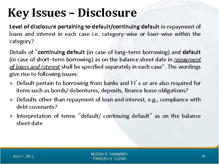 Key Issues – Disclosure Level of disclosure pertaining to default/continuing default in repayment of
