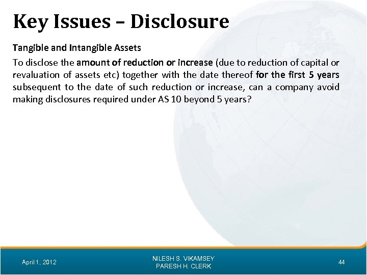 Key Issues – Disclosure Tangible and Intangible Assets To disclose the amount of reduction