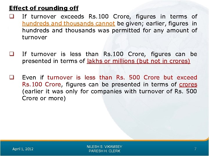 Effect of rounding off q If turnover exceeds Rs. 100 Crore, figures in terms