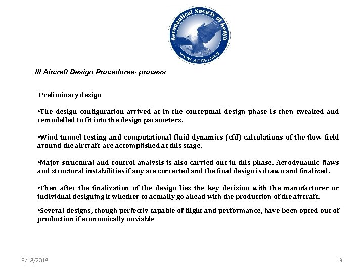 III Aircraft Design Procedures- process Preliminary design • The design configuration arrived at in