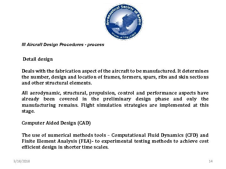 III Aircraft Design Procedures - process Detail design Deals with the fabrication aspect of