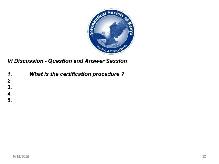 VI Discussion - Question and Answer Session 1. 2. 3. 4. 5. What is