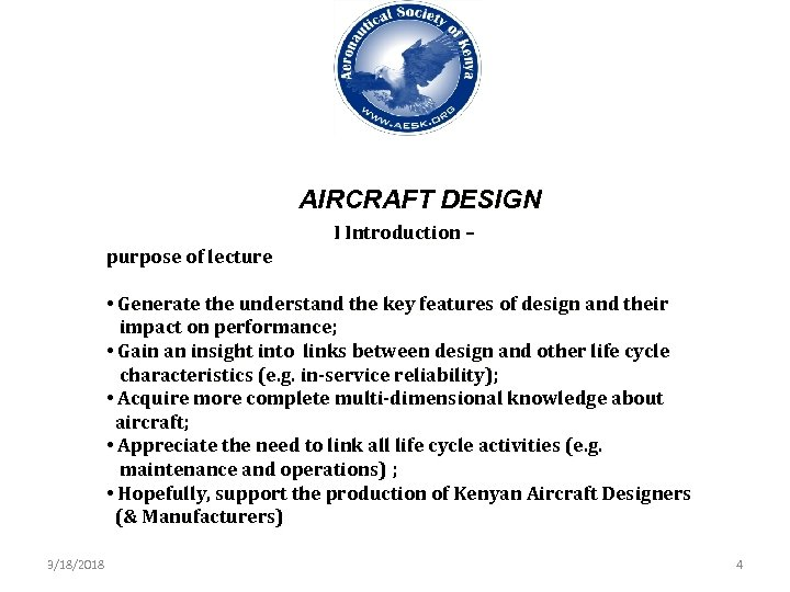 AIRCRAFT DESIGN purpose of lecture I Introduction – • Generate the understand the key