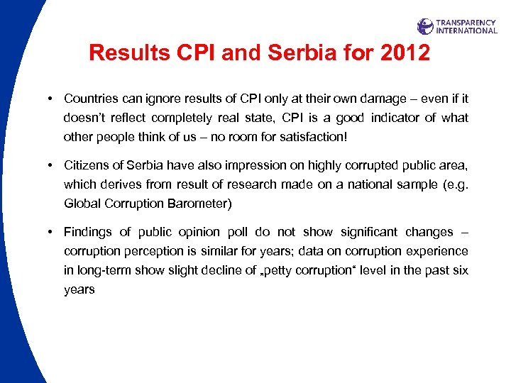 Results CPI and Serbia for 2012 • Countries can ignore results of CPI only
