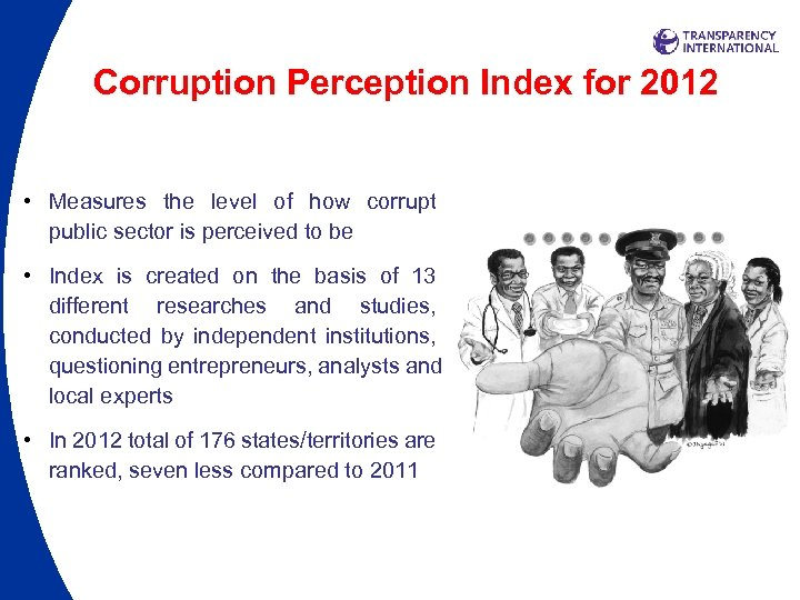 Corruption Perception Index for 2012 • Measures the level of how corrupt public sector