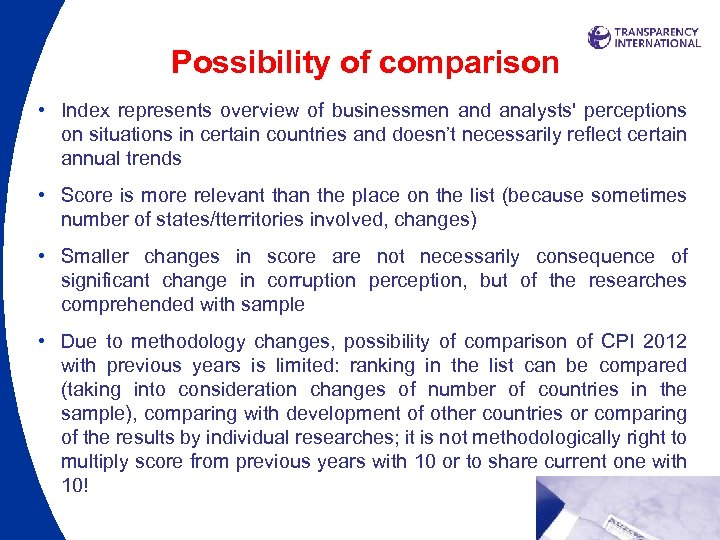 Possibility of comparison • Index represents overview of businessmen and analysts' perceptions on situations