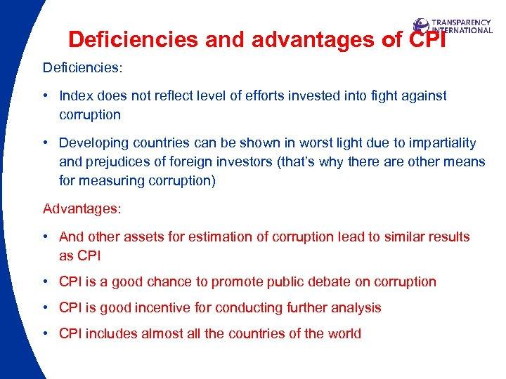 Deficiencies and advantages of CPI Deficiencies: • Index does not reflect level of efforts