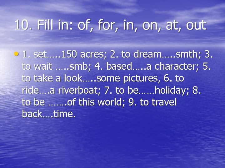 10. Fill in: of, for, in, on, at, out • 1. set…. . 150