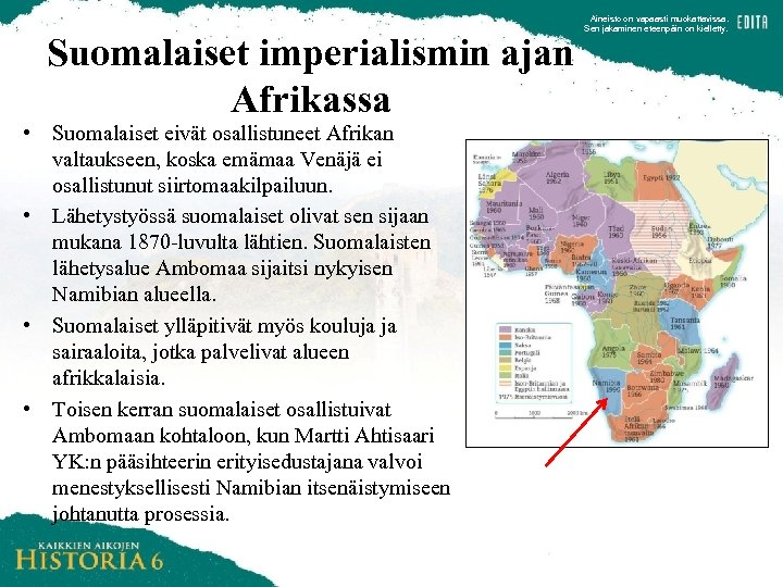 Suomalaiset imperialismin ajan Afrikassa • Suomalaiset eivät osallistuneet Afrikan valtaukseen, koska emämaa Venäjä ei