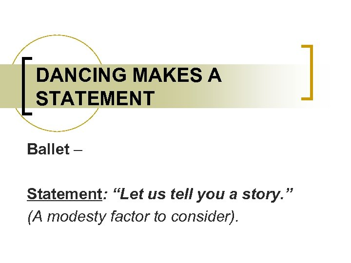 """DANCING MAKES A STATEMENT Ballet – Statement: """"Let us tell you a story. """""""