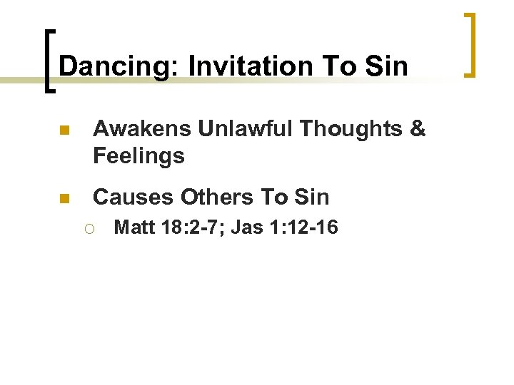 Dancing: Invitation To Sin n Awakens Unlawful Thoughts & Feelings n Causes Others To