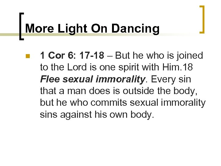 More Light On Dancing n 1 Cor 6: 17 -18 – But he who