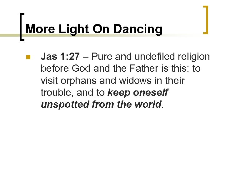 More Light On Dancing n Jas 1: 27 – Pure and undefiled religion before