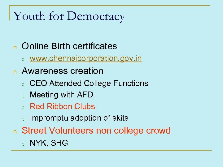 Youth for Democracy n Online Birth certificates q n Awareness creation q q n