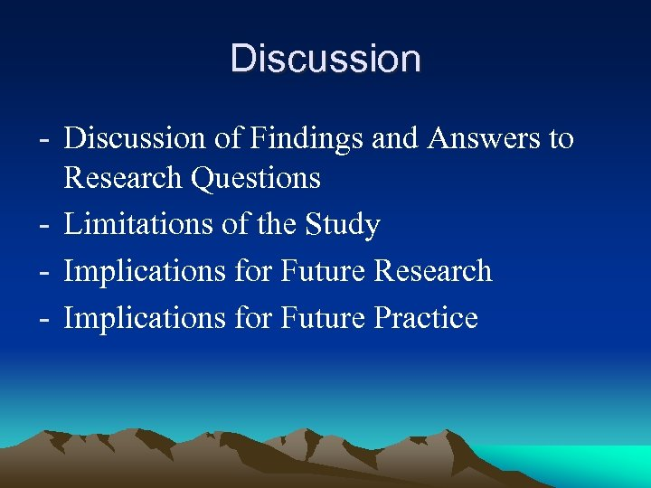 Discussion - Discussion of Findings and Answers to Research Questions - Limitations of the