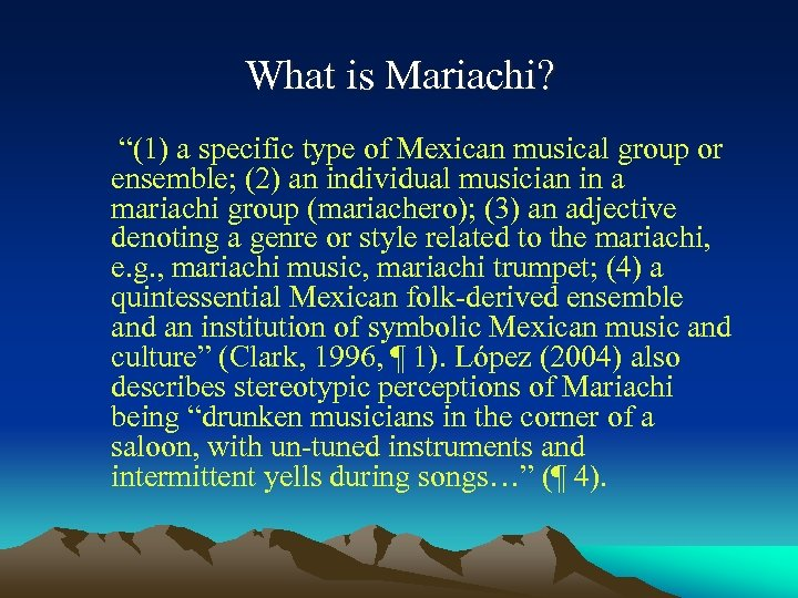 """What is Mariachi? """"(1) a specific type of Mexican musical group or ensemble; (2)"""