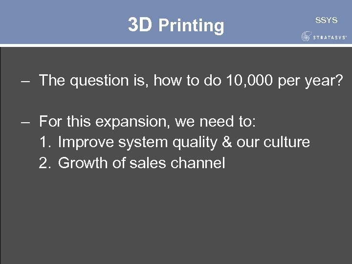 3 D Printing SSYS – The question is, how to do 10, 000 per